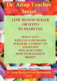 Low Blood Sugar or Hypos in Diabetes : What is it? Whay Can Low Blood Sugar be a Threat to Your Life? Why it Occurs? How to Manage it Right, Digital Book