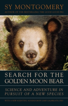 Search for the Golden Moon Bear : Science and Adventure in Pursuit of a New Species, EPUB eBook