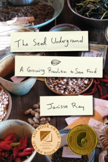 The Seed Underground : A Growing Revolution to Save Food, Paperback / softback Book