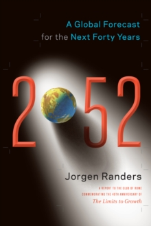 2052 : A Global Forecast for the Next Forty Years, Paperback Book