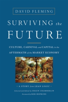 Surviving the Future : Culture, Carnival and Capital in the Aftermath of the Market Economy, Paperback / softback Book