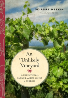 An Unlikely Vineyard : The Education of a Farmer and Her Quest for Terroir, Paperback / softback Book