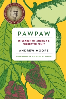 Pawpaw : In Search of America's Forgotten Fruit, Paperback / softback Book