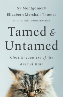 Tamed and Untamed : Brief Encounters of the Animal Kind, Paperback Book