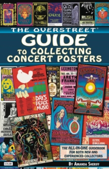 The Overstreet Guide to Collecting Concert Posters, Paperback / softback Book