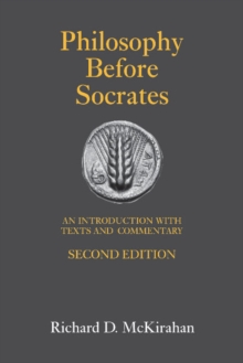 Philosophy Before Socrates : An Introduction with Texts and Commentary, Paperback Book