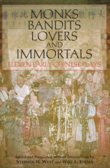 Monks, Bandits, Lovers, and Immortals : Eleven Early Chinese Plays, Hardback Book