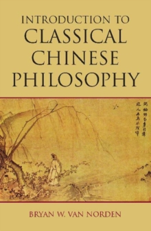 Introduction to Classical Chinese Philosophy, Paperback Book