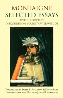 Montaigne: Selected Essays : with La Boetie's Discourse on Voluntary Servitude, Hardback Book