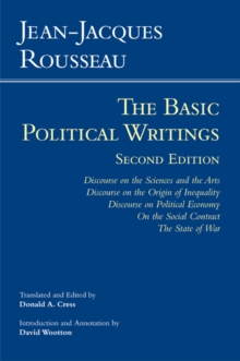 Rousseau: The Basic Political Writings : Discourse on the Sciences and the Arts, Discourse on the Origin of Inequality, Discourse on Political Economy, On the Social Contract, The State of War, Paperback Book