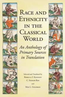 Race and Ethnicity in the Classical World : An Anthology of Primary Sources in Translation, Paperback / softback Book