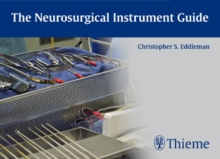 The Neurosurgical Instrument Guide, Paperback / softback Book