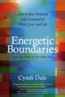 Energetic Boundaries : How to Stay Protected and Connected in Work, Love, and Life, Paperback Book