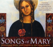Songs of Mary : Devotional Music and Chants to the Holy Mother, CD-Audio Book