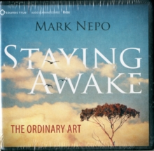 Staying Awake : The Ordinary Art, CD-Audio Book