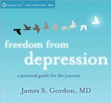 Freedom from Depression : A Practical Guide for the Journey, CD-Audio Book