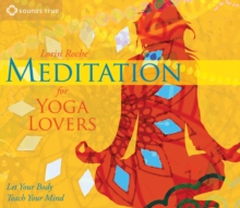 Meditation for Yoga Lovers : Let Your Body Teach Your Mind, CD-Audio Book