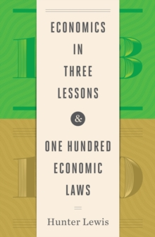Economics in Three Lessons and One Hundred Economics Laws : Two Works in One Volume, Hardback Book