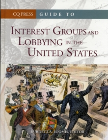 Guide to Interest Groups and Lobbying in the United States, Hardback Book
