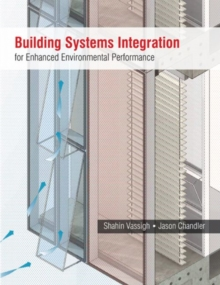 Building Systems Integration for Enhanced Environmental Performance, Hardback Book