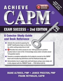 Achieve Capm Exam Success : A Concise Study Guide and Desk Reference, Paperback / softback Book