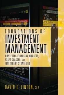Foundations of Investment Management : Mastering Financial Markets, Asset Classes, and Investment Strategies, Hardback Book