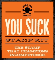 You Suck Stamp Kit : The Stamp That Champions Incompetence, Kit Book