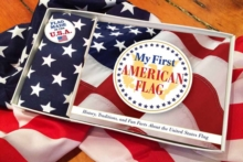 My First American Flag Kit : A Celebration of the Stars and Stripes for Patriots, Paperback Book