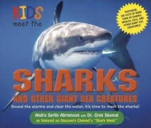 Kids Meet the Sharks and Other Giant Sea Creatures, Hardback Book