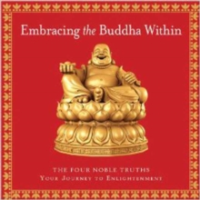 Embracing the Buddha Within : The Four Noble Truths, Hardback Book