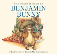 The Classic Tale of Benjamin Bunny, Board book Book