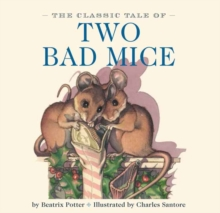 The Classic Tale of Two Bad Mice, Board book Book