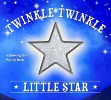 Twinkle Twinkle Little Star : A Spinning Star Book, Novelty book Book