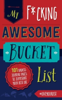 My Fucking Awesome Bucket List, Paperback Book