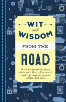 Wit and Wisdom from the Road : A Collection of Quotes and Tidbits About Life on the Road, Hardback Book