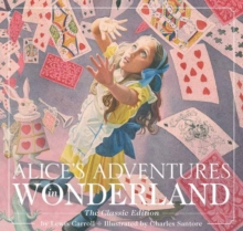 Alice's Adventures in Wonderland : The Classic Edition, Hardback Book