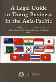 A Legal Guide to Doing Business in Asia-Pacific, Paperback Book