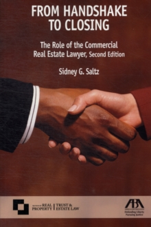 From Handshake to Closing : The Role of the Commercial Real Estate Lawyer, Paperback Book