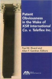Patent Obviousness in the Wake of Ksr International Co. v. Teleflex Inc., Paperback Book