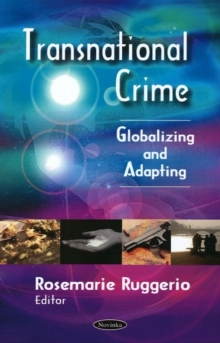 Transnational Crime : Globalizing & Adapting, Paperback / softback Book