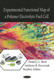 Experimental Functional Map of a Polymer Electrolyte Fuel Cell, Paperback / softback Book