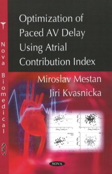 Optimization of Paced AV Delay Using Atrial Contribution Index, Paperback / softback Book