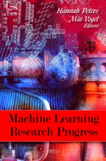Machine Learning Research Progress, Hardback Book