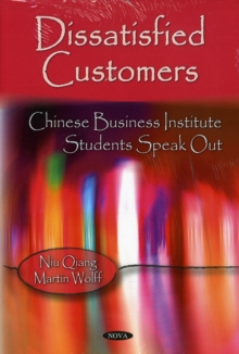 Dissatisfied Customers : Chinese Business Institute Students Speak Out, Paperback Book