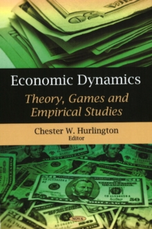 Economic Dynamics : Theory, Games & Empirical Studies, Hardback Book