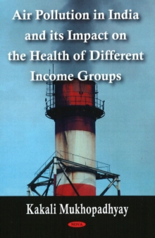 Air Pollution in India & its Impact on the Health of Different Income Groups, Hardback Book