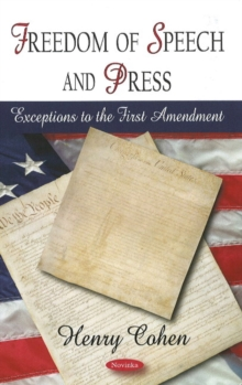 Freedom of Speech & Press : Exceptions to the First Amendment, Paperback / softback Book