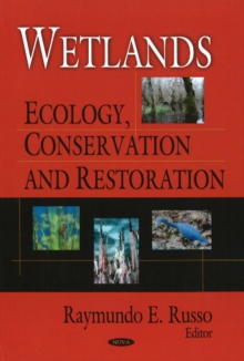 Wetlands : Ecology, Conservation & Restoration, Hardback Book