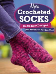 More Crocheted Socks : 16 All-new Designs, Paperback / softback Book