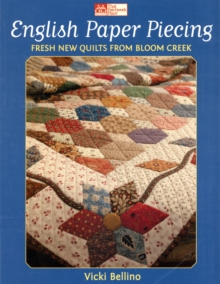 English Paper Piecing : Fresh New Quilts from Bloom Creek, Paperback Book